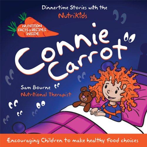 Connie Carrot (NutriKids Dinnertime Stories Book 1)