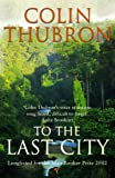 Front cover for the book To the Last City by Colin Thubron