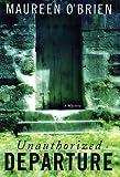 Unauthorized Departure: A Mystery (Di John Bright)
