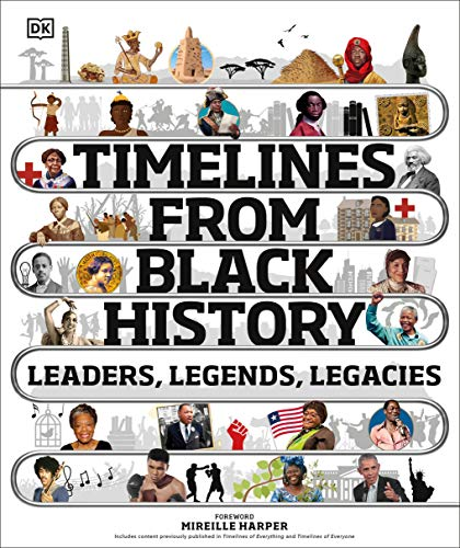 Book Cover: Timelines from Black History: Leaders, Legends, Legacies