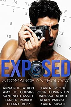 EXPOSED : A Romance Anthology by [Stivali, Karen, Albert, Annabeth, Booth, Karen, Cousins, Amy Jo, Covington, Robin, Hassell, Santino, North, Vanessa, Parker, Tamsen, Parrish, Roan, Reisz, Tiffany]