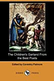 The Children's Garland from the Best Poets, , 1409986179
