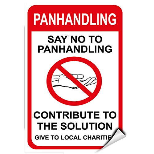 - Label Decal Sticker Panhandling Say No to Panhandling Contribute to Solution Durability Self Adhesive Decal Uv Protected & Weatherproof