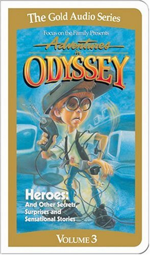 Adventures in Odyssey: Heroes (Gold Audio Series #3); a.k.a. ''Secrets, Surprises and Sensational Stories'' by Brand: Tommy Nelson