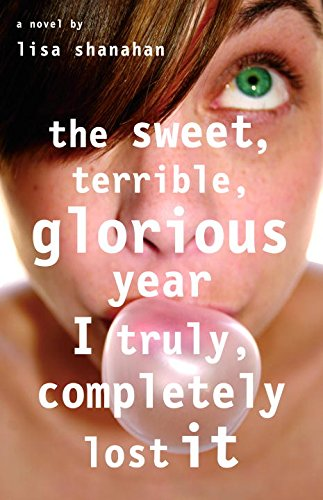 The Sweet, Terrible, Glorious Year I Truly, Completely Lost (Readers Theater Sweet)