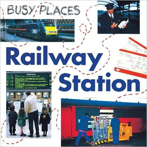 Download online Railway Station (Busy Places) PDF, azw (Kindle), ePub, doc, mobi