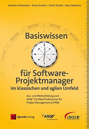 Basiswissen Für Softwareprojektmanager  Aus  Und Weiterbildung Zum Certified Professional For Project Management  CPPM