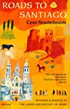 Roads to Santiago by Cees Nooteboom front cover