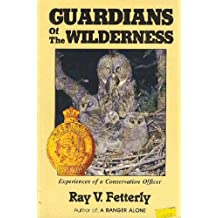 Guardians of the Wilderness : Experiences of a Conservation Officer
