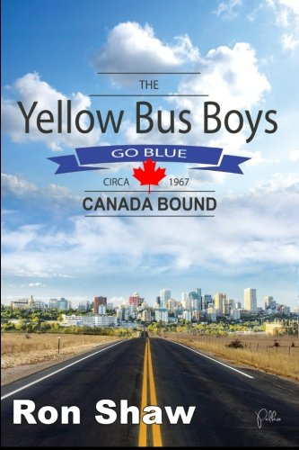 The Yellow Bus Boys Go Blue: Canada Bound: Amazon.es: Shaw ...