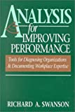 Analysis for Improving Performance, Richard A. Swanson, 1576750019