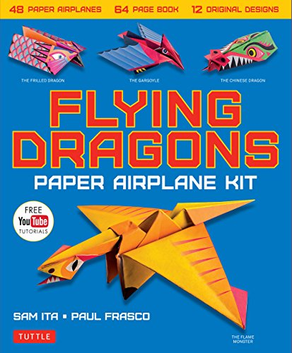 Flying Dragons Paper Airplane Ebook: 48 Paper Airplanes, 64 Page Instruction Book, 12 Original Designs, YouTube Video Tutorials