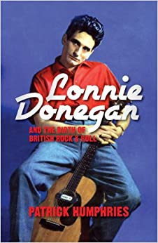 Book Lonnie Donegan and the Birth of British Rock & Roll