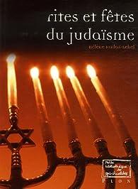 Rites et fêtes du judaïsme par Hélène Hadas-Lebel