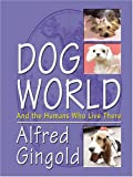 Dog World, Alfred Gingold, 0786275499