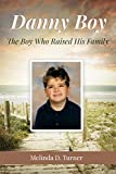 Danny Boy: The Boy Who Raised His Family