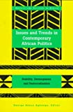 Issues and Trends in Contemporary African Politics : Stability, Development, and Democratization, George Akeya Agbango, 0820431303