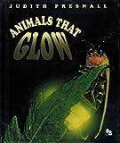 Animals That Glow, Judith Janda Presnall, 053120071X