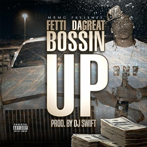 Bossin' Up [Explicit] By Fetti Da Great On Amazon Music