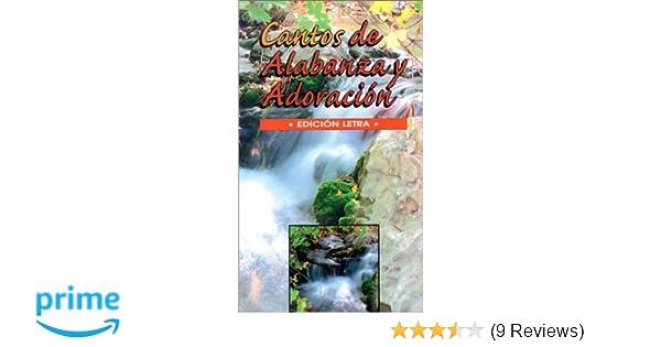Cantos de Alabanza y Adoracion- Songs of Praise & Worship--Spanish Word Edition (Spanish Only) (Spanish Edition): Varios: 9780311322459: Amazon.com: Books