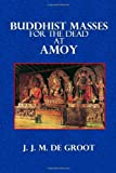 Buddhish Masses for the Dead at Amoy, J. Groot, 1496188934