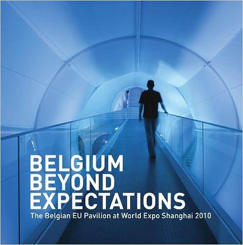 Book Belgium Beyond Expectations: The Belgian Eu Pavilion at World Expo Shanghai 2010