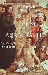 L'Église face aux miracles : De l'Évangile à nos jours (Documents)