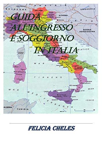Amazon.com: Guida all\'ingresso e soggiorno in Italia ...