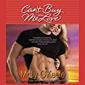 Can't Buy Me Love Audiobook by Molly O'Keefe Narrated by Susan Denaker