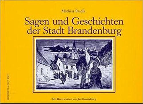 Sagen Und Geschichten Der Stadt Brandenburg 9783933471024