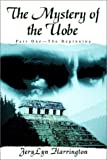 The Mystery of the Uobe, JeryLyn Harrington, 0595233929