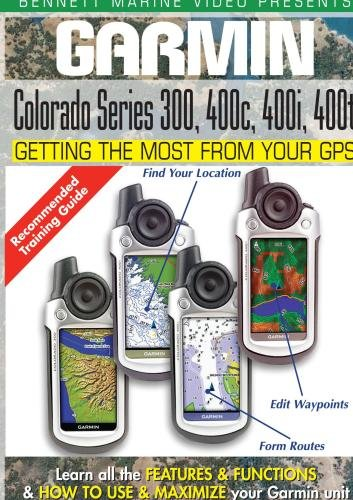 Garmin Getting the Most From Your GPS: Colorado Series 300, 400C, 400i, - Series Gps