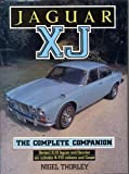 Jaguar XJ : The Complete Companion, Thorley, Nigel, 1870979222