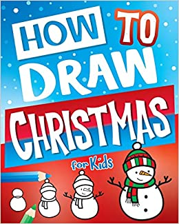 how to draw christmas for kids best christmas stocking stuffers gift idea fun step by step drawing christmas activity book for girls boys stocking stuffer ideas art supplies big dreams 9781945056741 best christmas stocking stuffers gift