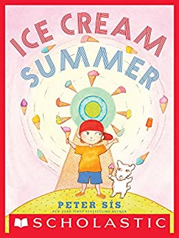 Ice Cream Summer by [Sis, Peter]
