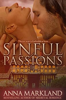 Sinful Passions (The Anarchy Medieval Romance Book 3) by [Markland, Anna]