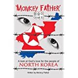 'Monkey Father': A look at God's love for the people of North Korea