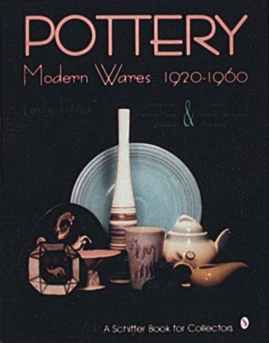 Pottery, Modern Wares 1920-1960 (Schiffer Book for Collectors)