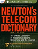 img - for Newton's Telecom Dictionary: The Official Dictionary of Telecommunications, Networking, and the Internet (17th Edition) book / textbook / text book