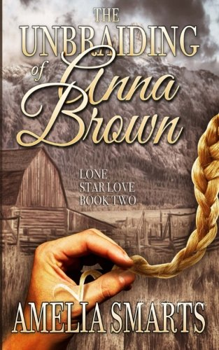 The Unbraiding of Anna Brown (Lone Star Love) (Volume 2) by Blushing Books Publications