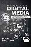 Best Practices in Digital Media: A Beginning Developer's Guide to Project Organization and Structure