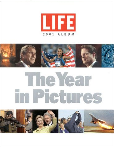 Life 2001 Album : The Year in Pictures ()