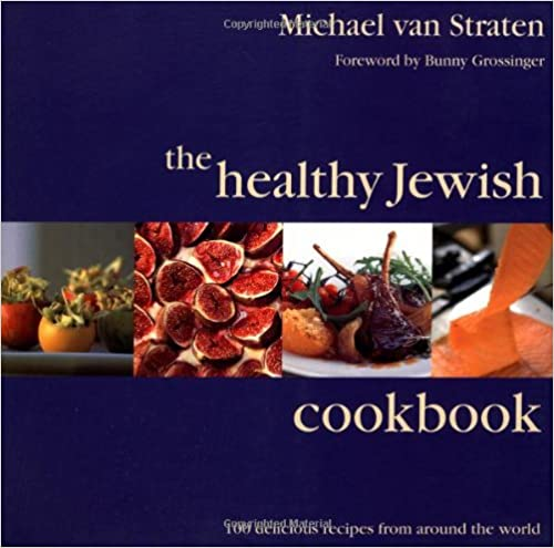 Read The Healthy Jewish Cookbook: 100 Delicious Recipes from Around the World PDF