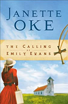 The Calling of Emily Evans (Women of the West Book #1) by [Oke, Janette]