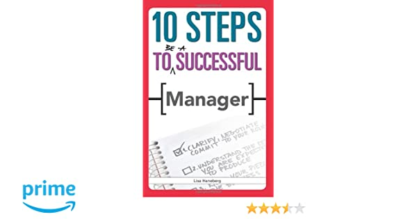 10 Steps to Be a Successful Manager: Lisa Haneberg: 9781562864750 ...