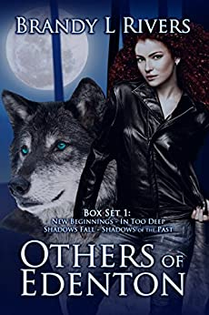Others of Edenton - Box Set - New Beginnings, In Too Deep, Shadows Fall, Shadows of the Past by [Rivers, Brandy L]