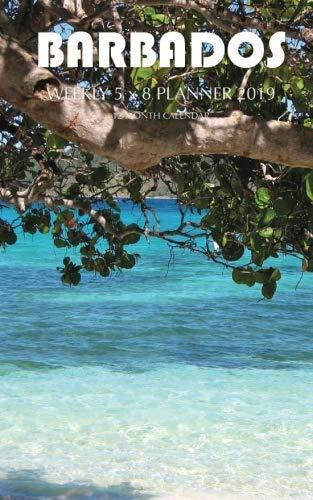 Barbados Weekly 5 x 8 Planner 2019: 12 Month - Calendar Barbados