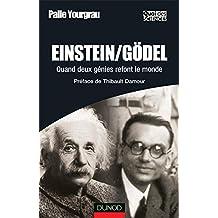 EINSTEIN/GODEL : QUAND DEUX GENIES REFONT LE MONDE