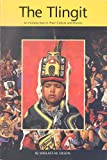 The Tlingit : An Introduction to Their Culture and History, Olson, Wallace M., 0965900908