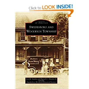 Swedesboro and Woolwich Township (Images of America: New Jersey) (Images of America (Arcadia Publishing)) Lois M. Stanley, Russell C. Shiveler Jr. and Swedesboro-Woolwich Historical Society